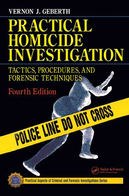 Practical Homicide Investigation: Tactics, Procedures And Forensic Techniques (Hardcover)