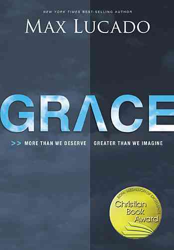 Grace: More Than We Deserve, Greater Than We Imagine (Hardcover)