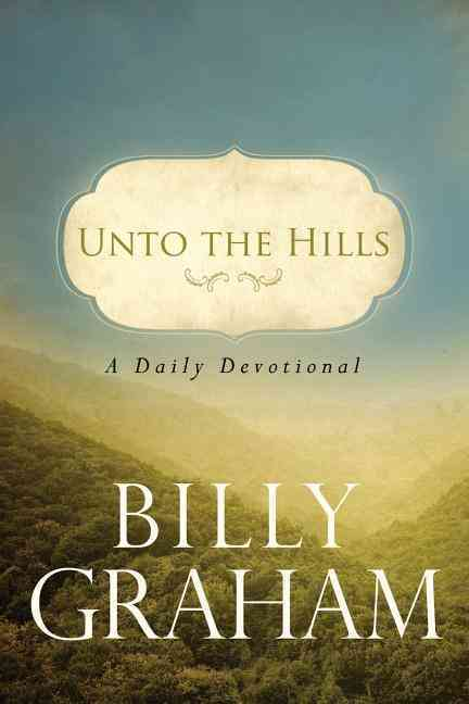 Unto the Hills: A Daily Devotional (Paperback)