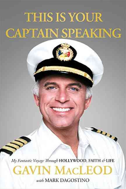 This Is Your Captain Speaking: My Fantastic Voyage Through Hollywood, Faith & Life (Hardcover)