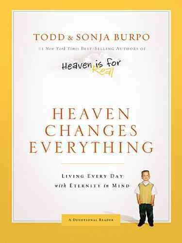 Heaven Changes Everything: Living Every Day with Eternity in Mind (Hardcover)