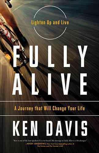 Fully Alive: A Journey That Will Change Your Life (Hardcover)