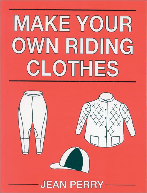 Make Your Own Riding Clothes (Paperback)