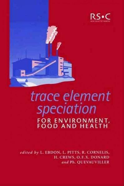 Trace Element Speciation for Environment, Food and Health (Hardcover)