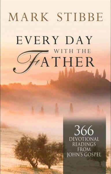 Every Day With the Father: 366 Devotional Readings from John's Gospel (Hardcover)