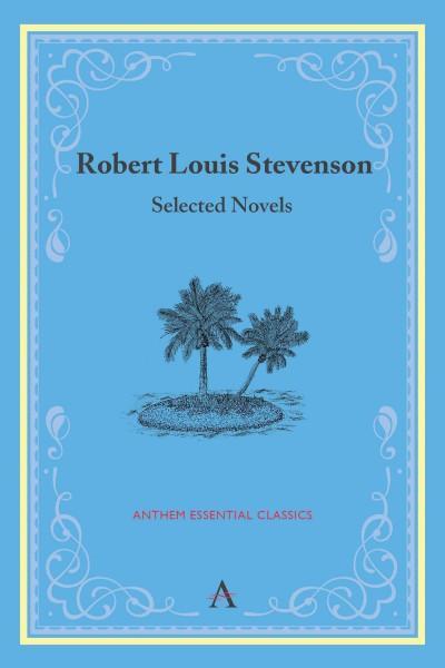 Robert Louis Stevenson: Selected Novels (Paperback)