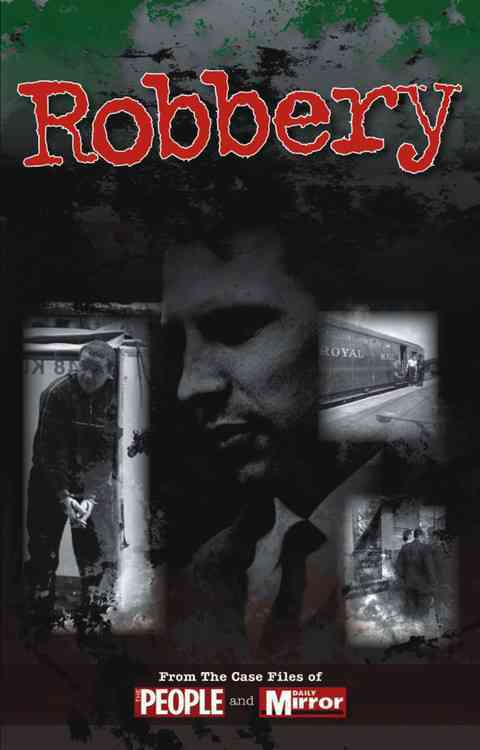 Robbery: From the Case Files of People and Daily Mirror (Paperback)