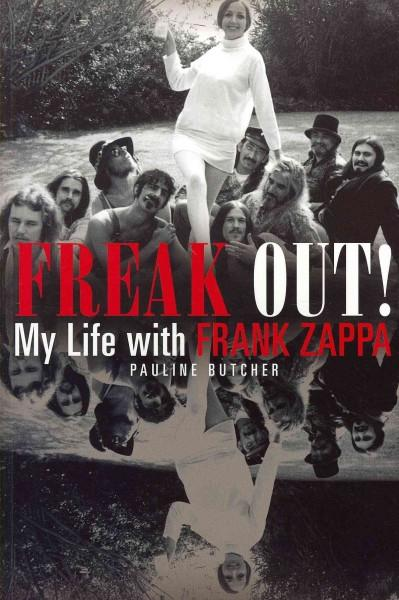Freak Out!: My Life With Frank Zappa (Paperback)
