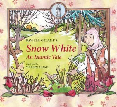 Snow White: An Islamic Tale (Hardcover)