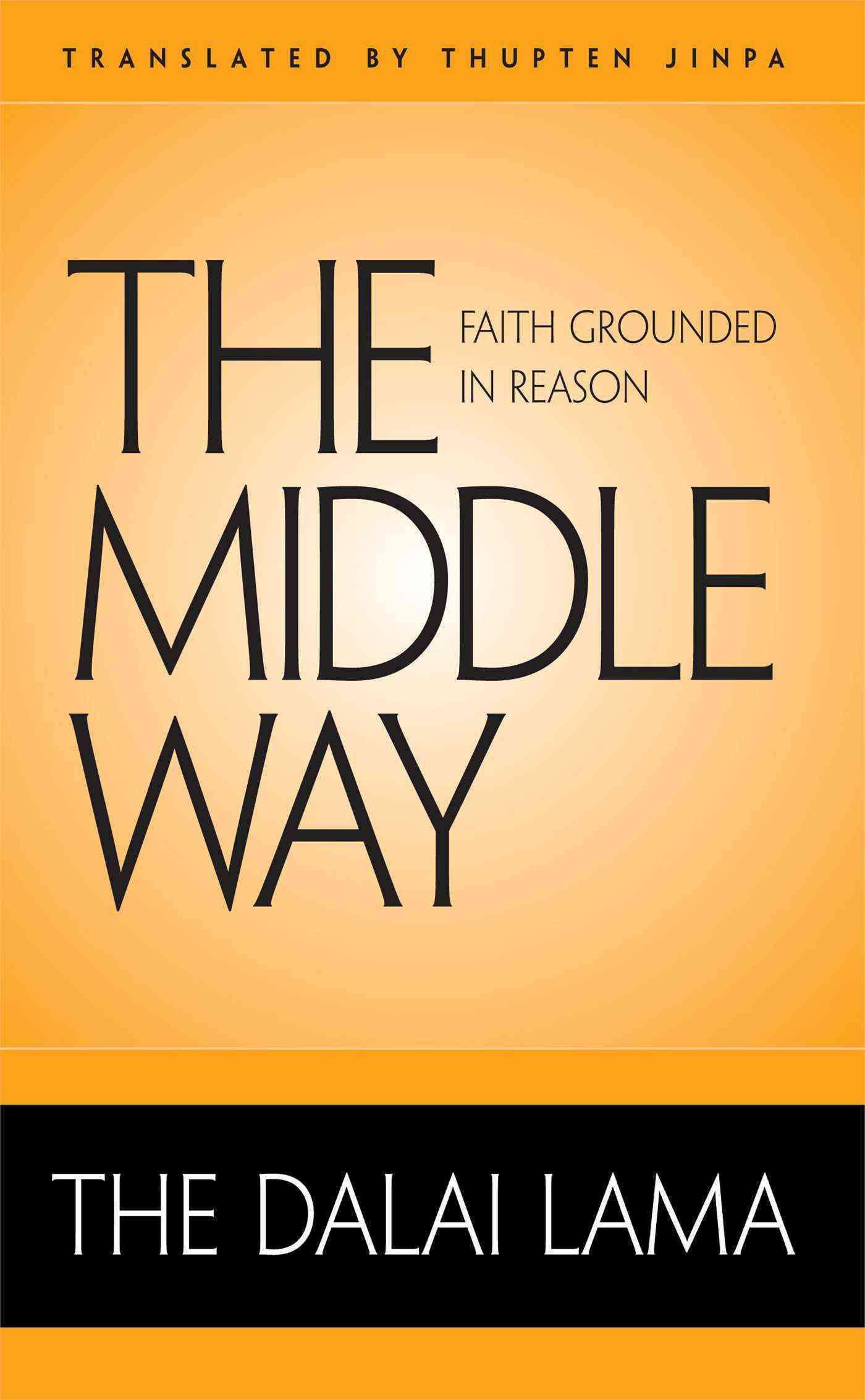 The Middle Way: Faith Grounded in Reason (Hardcover)
