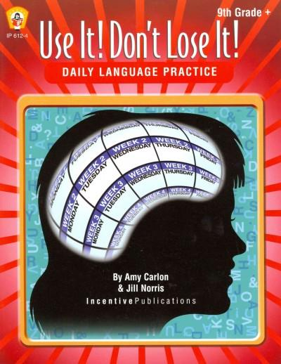 Use It! Don't Lose It! Daily Language Practice: 9th Grade + (Paperback)