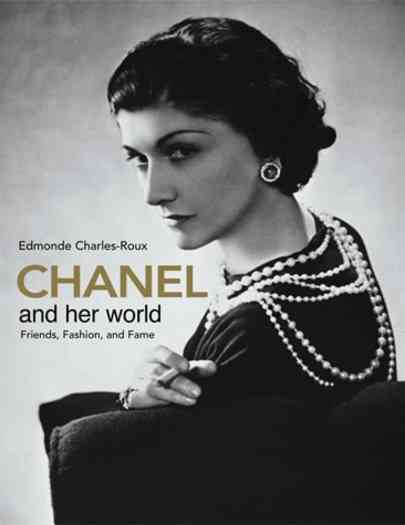 Chanel And Her World: Friends, Fashion, and Fame (Hardcover)
