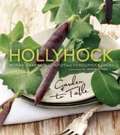Hollyhock: Garden to Table (Paperback)