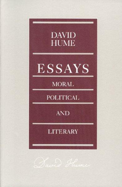 Essays, Moral, Political, and Literary (Paperback)
