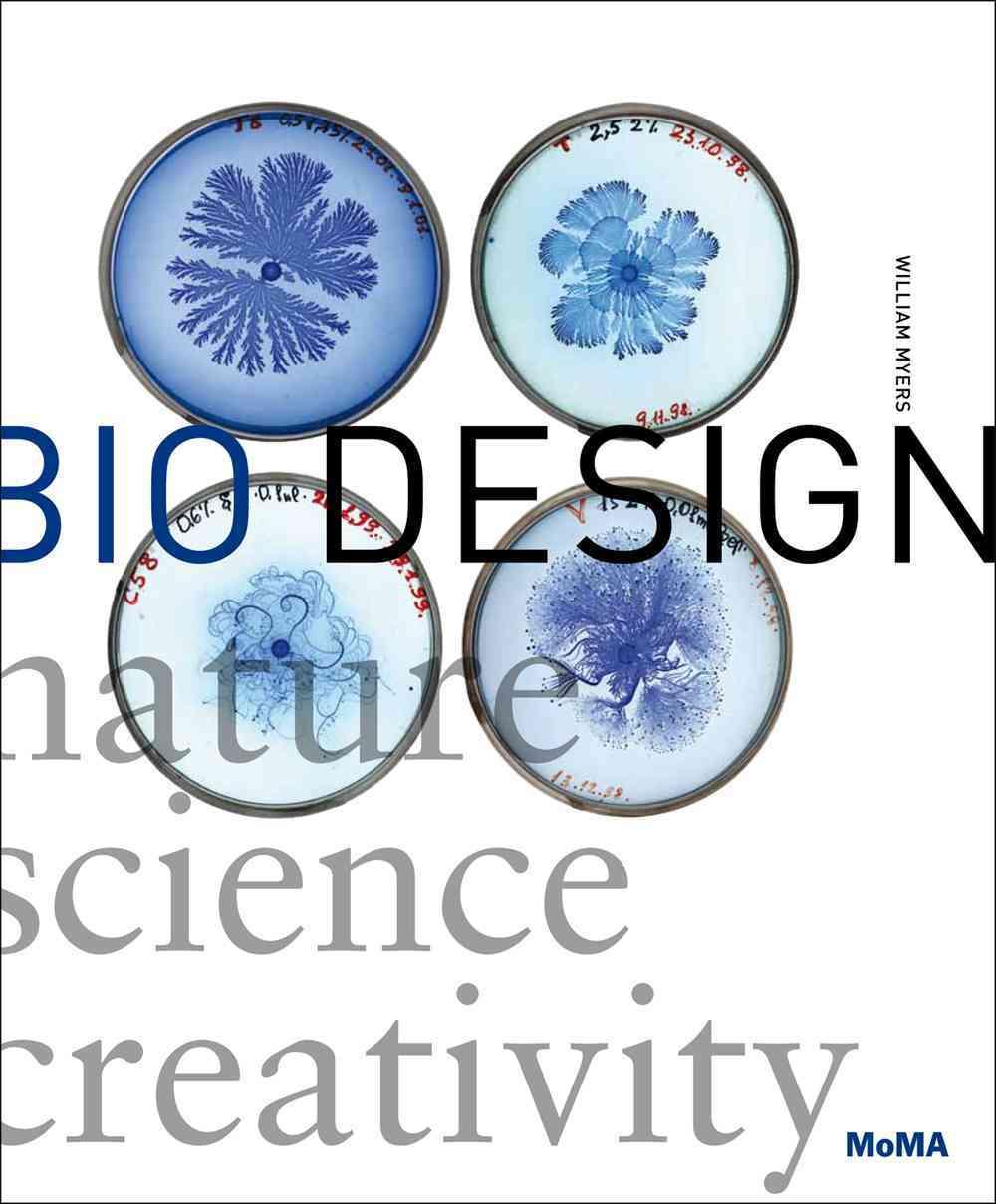 Bio Design: Nature, Science, Creativity (Hardcover)