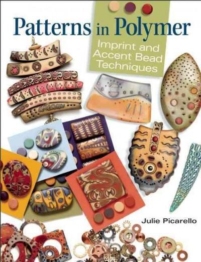 Patterns in Polymer: Imprint & Accent Bead Techniques (Paperback)