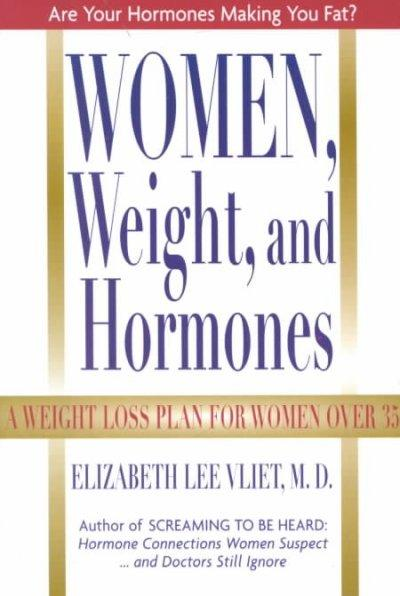Women, Weight, and Hormones: A Weight-Loss Plan for Women over 35 (Hardcover)