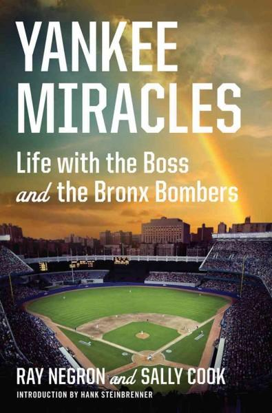 Yankee Miracles: Life With the Boss and the Bronx Bombers (Hardcover)