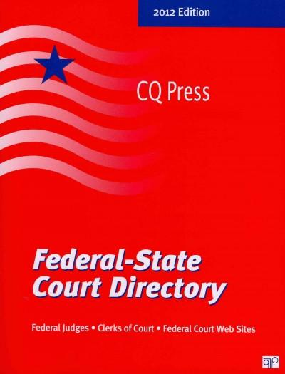 Federal-State Court Directory 2012: State Court Clerks, County Courthouses, State Court Web Sites (Paperback)