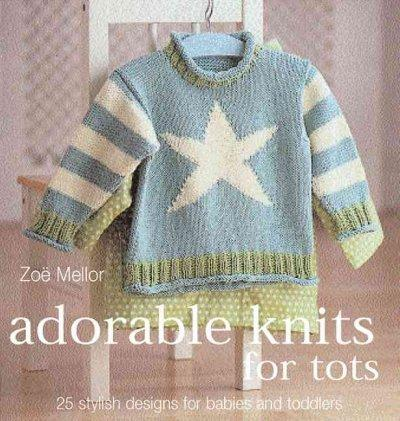 Adorable Knits for Tots: 25 Stylish Designs for Babies and Toddlers (Paperback)