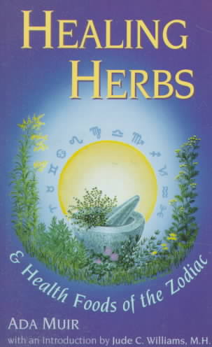 Healing Herbs and Health Foods of the Zodiac