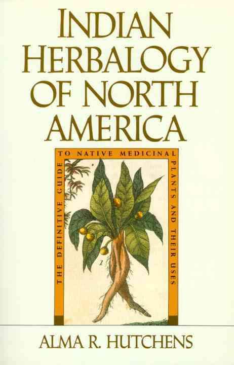Indian Herbalogy of North America (Paperback)