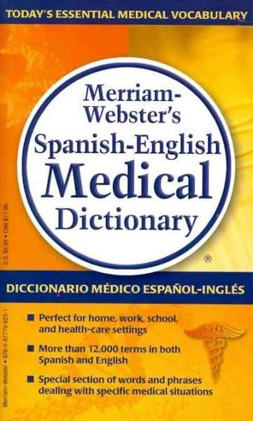 Merriam-Webster's Spanish-English Medical Dictionary / Diccionario Medico Espanol-Ingles Merriam-Weber (Paperback)
