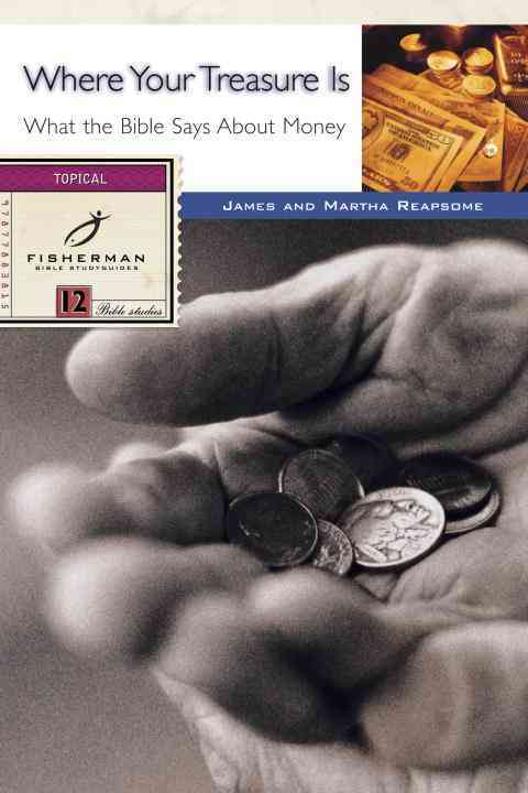 Where Your Treasure Is: What the Bible Says About Money (Paperback)