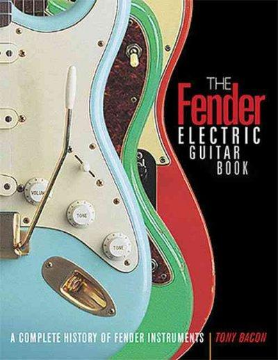 Fender Electric Guitar Book: A Complete History of Fender Instruments (Paperback)