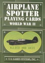 Airplane Spotter Playing Cards: World War II : Allied and Axis (Cards)