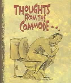 Thoughts from the Commode: Inspiring and Moving Thoughts from the Bathroom (Hardcover)