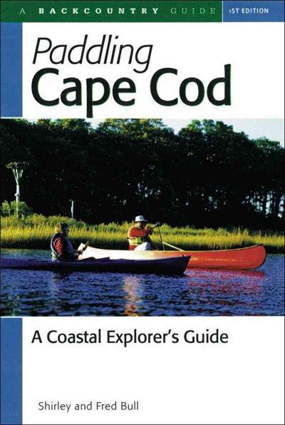 Back Country Paddling Cape Cod: A Coastal Explorer's Guide (Paperback)