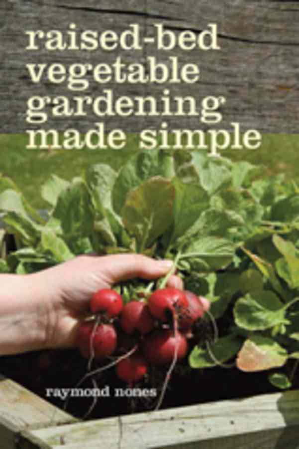 Raised-Bed Vegetable Gardening Made Simple:The Three-module Home Vegetable Garden(Paperback / softback)