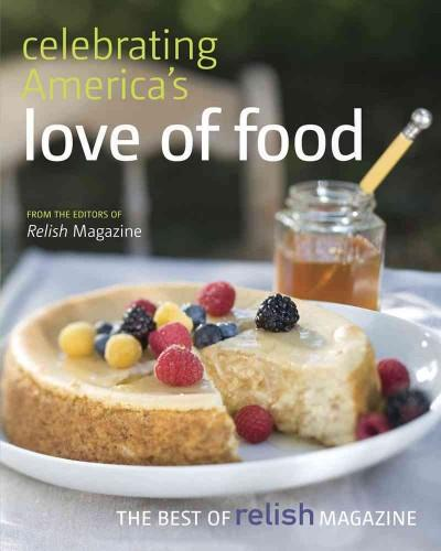 Celebrating America's Love of Food: The Best of Relish Cookbook (Paperback)