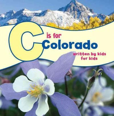 C Is for Colorado: Written by Kids for Kids (Hardcover)