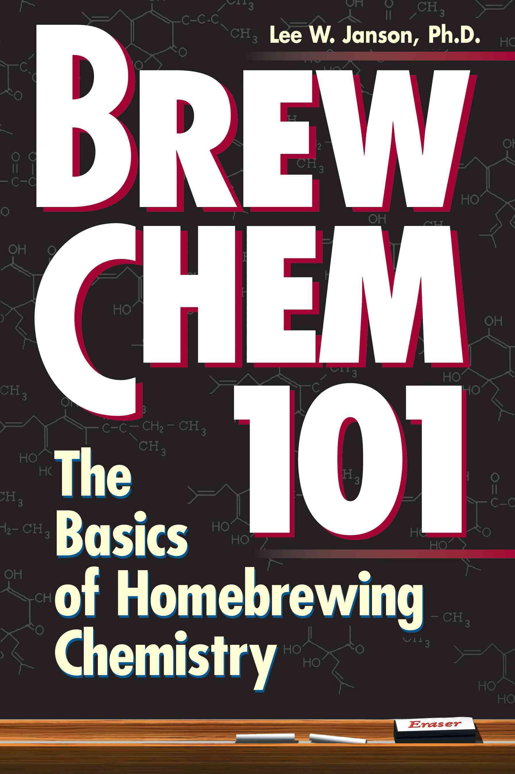 Brew Chem 101: The Basics of Homebrewing Chemistry (Paperback)