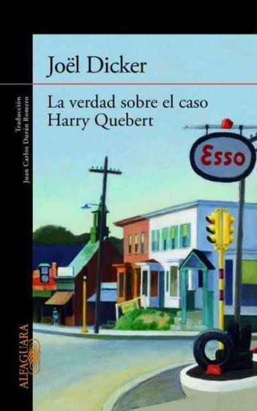 La verdad sobre el caso Harry Quebert/ The truth about Harry Quebert case (Paperback)
