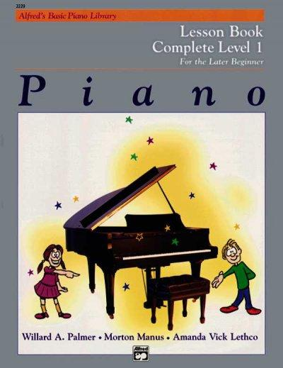 Alfred's Basic Piano Library Piano: Lesson Book Complete Level 1 for the Later Beginner (Paperback)