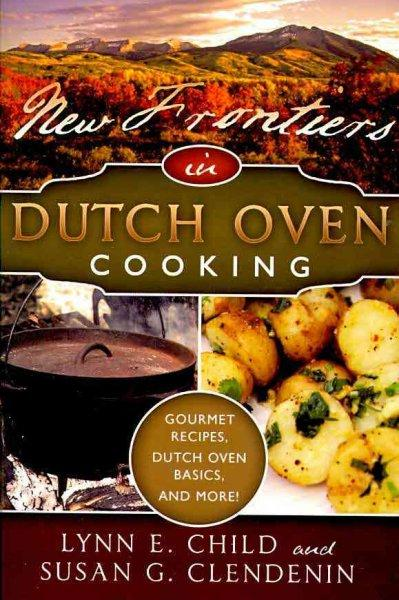 New Frontiers in Dutch Oven Cooking (Paperback)