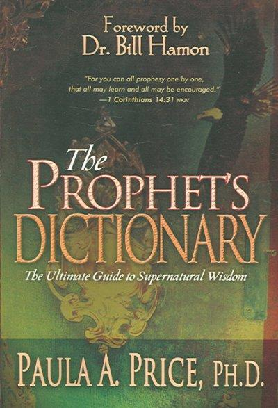 The Prophet's Dictionary: The Ultimate Guide to Supernatural Wisdom (Paperback)