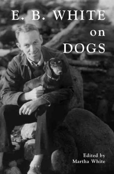 E.B. White on Dogs (Hardcover)