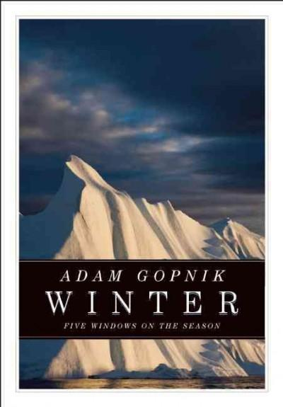 Winter: Five Windows on the Season (Paperback)