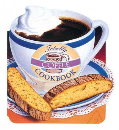 Totally Coffee Cookbook (Paperback)