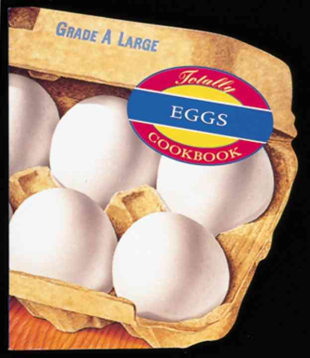 The Totally Eggs Cookbook (Paperback)