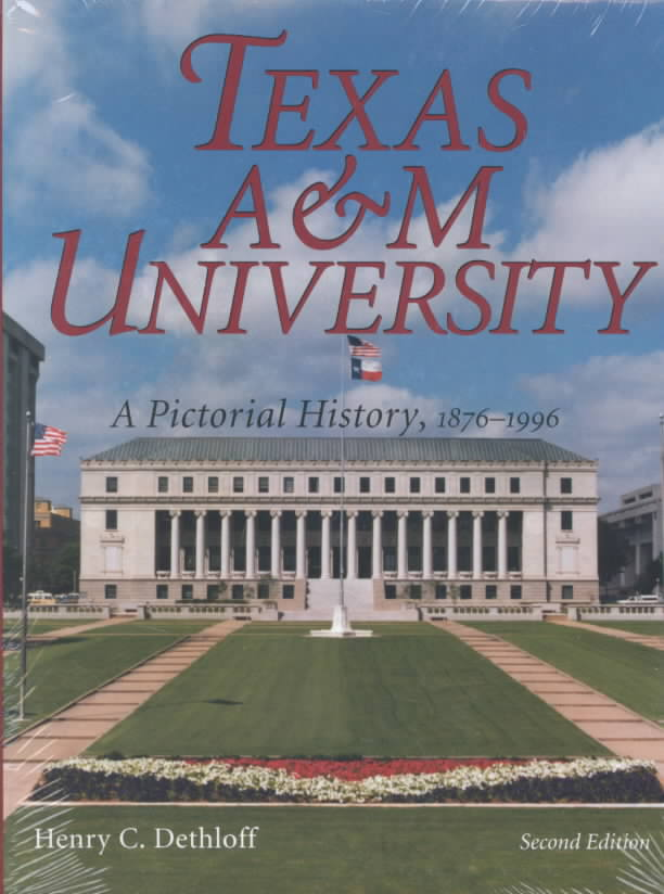 Texas A & M University: A Pictorial History, 1876-1996 (Hardcover)