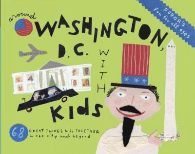 Fodor's Around Washington, D.C. With Kids (Paperback)