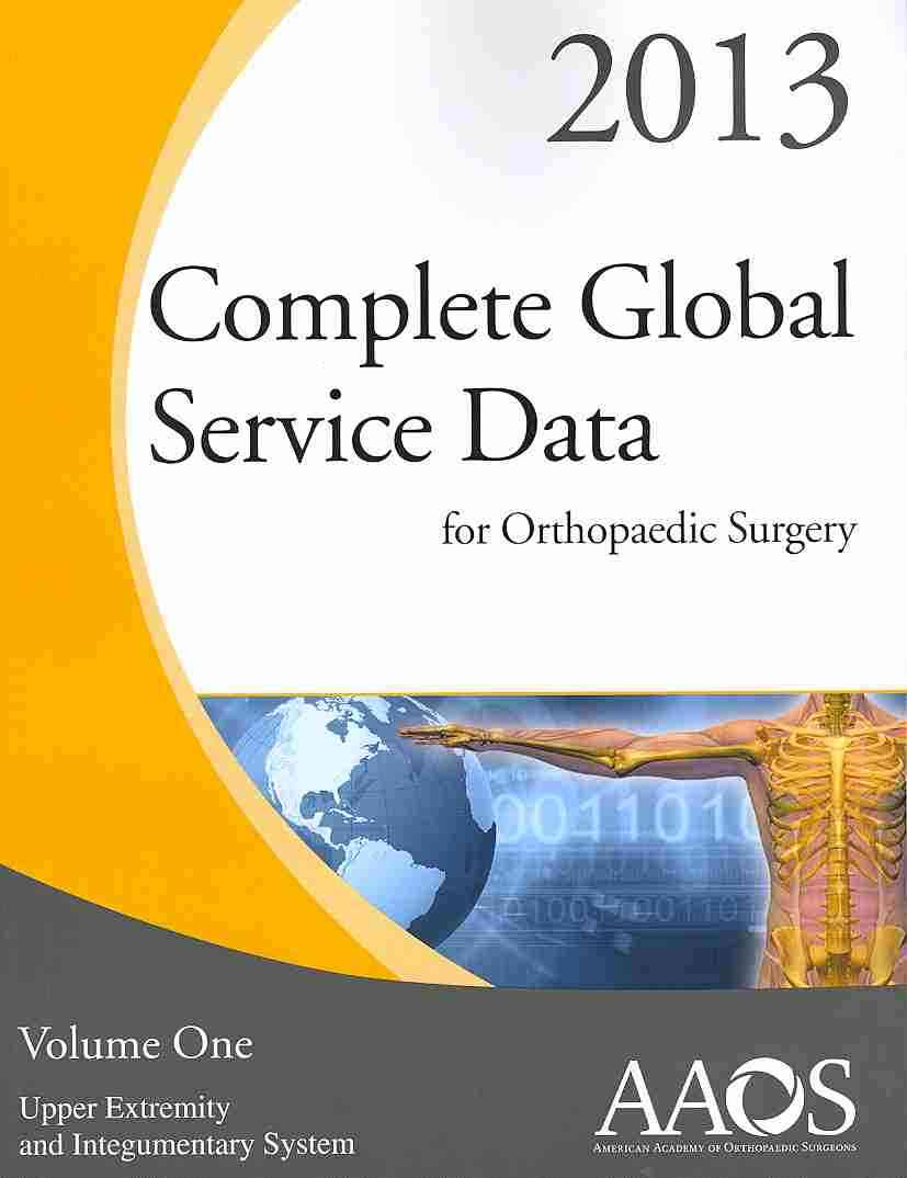 Complete Global Service Data for Orthopaedic Surgery 2013 (Paperback)