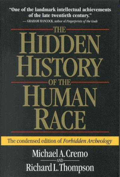 The Hidden History of the Human Race: The Condensed Edition of Forbidden Archeology (Paperback)