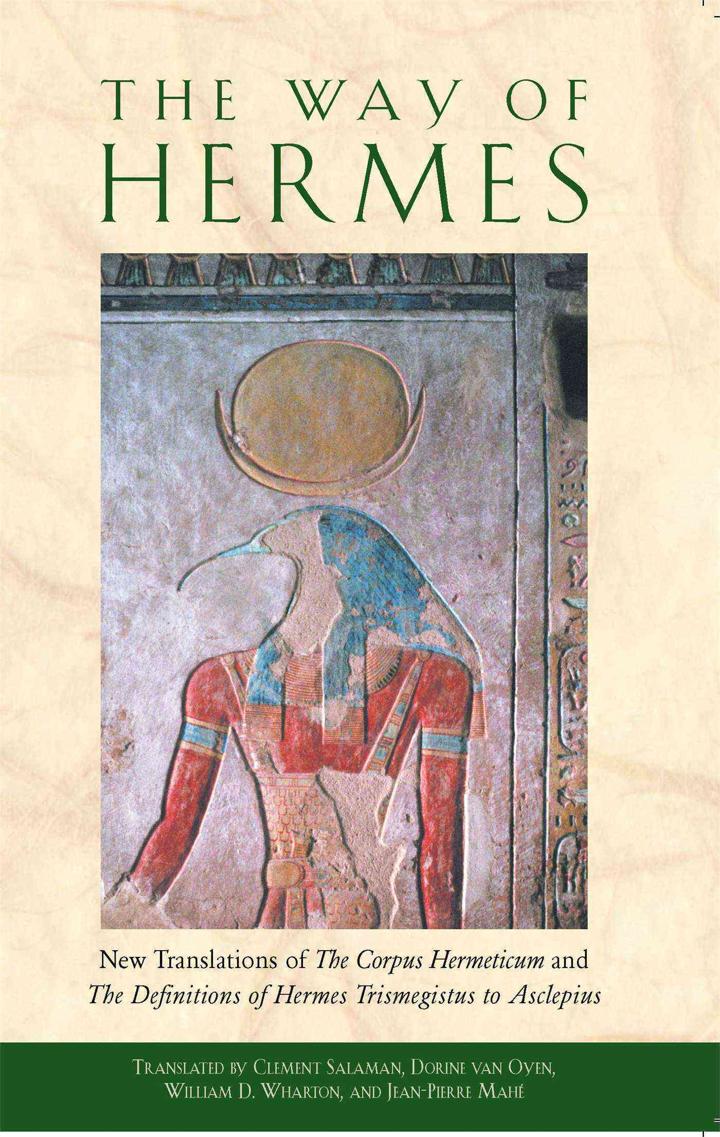 The Way of Hermes: New Translations of the Corpus Hermeticum and the Definitions of Hermes Trismegistus to Asclepius (Paperback)