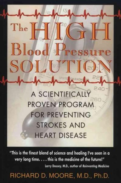 The High Blood Pressure Solution: A Scientifically Proven Program for Preventing Strokes and Heart Disease (Paperback)